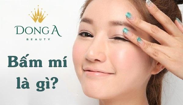 Bấm mí là gì? Cùng chuyên gia tìm hiểu về phương pháp bấm mí mắt