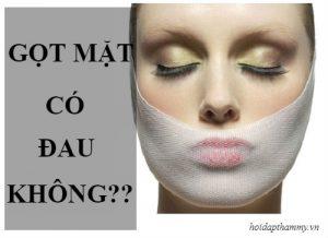 Phẫu thuật thẩm mỹ gọt mặt có đau không?
